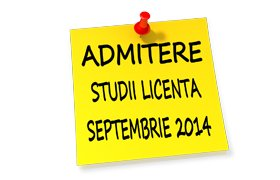 admitere licenta septembrie 2014