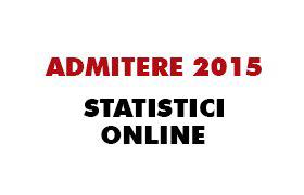 admitere 2015 - statistici online