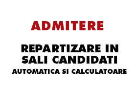 repartizare in sali candidati automatica si calculatoare