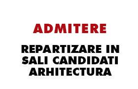 repartizare in sali candidati arhitectura