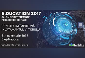 e.ducation 2017. salon de instrumente pedagogice digitale