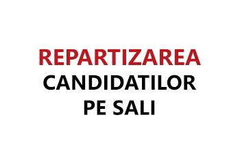repartizarea candidatilor pe sali