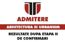 arhitectura - rezultate dupa etapa ii de confirmari