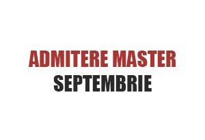 admitere master septembrie 2018