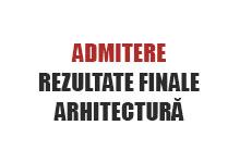 admitere 2018 - rezultate finale arhitectură