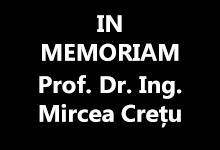 in memoriam prof. dr. ing mircea crețu
